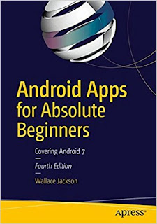Android Apps For Absolute Beginners: Roofing Android Vii – Fourth Edition