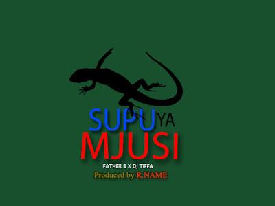 Download Mp3 | Fadher B ft Dj Tiffa x R Name - Supu Ya Mjusi