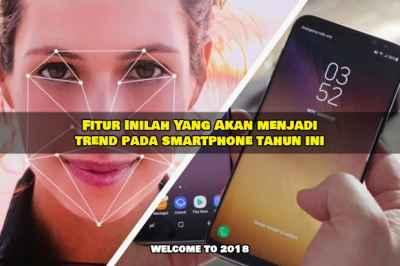 Perkembangan smartphone 2018