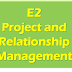 E2 - Project and Relationship Management Resources