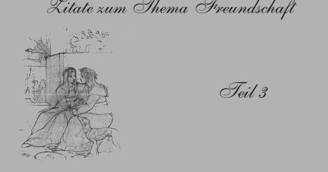 Gedichte Und Zitate Fur Alle Freundschaft Im Zitat Teil 3
