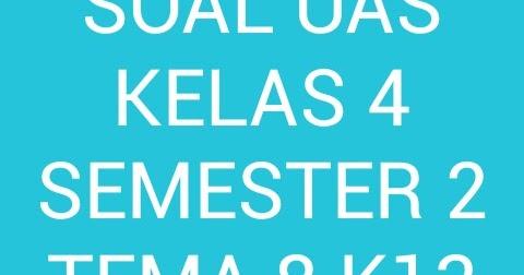 Contoh SOAL UAS KELAS 4 Semester 2 TEMA 8 K13 Revisi 2017  Prestasi Rumus Matematika Lengkap