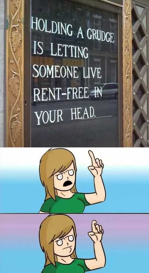 Living Rent Free In Your Head Meme : living, Holding, Grudge, Letting, Someone, Rent-free
