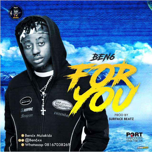Ben6 For You prod by Surface Beat - mp3made.com.ng