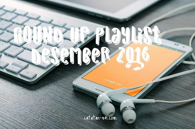 Round up Playlist Desember 2016
