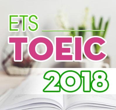 ETS Toeic 2018 - Tài liệu luyện TOEIC New Format 2018 mới nhất