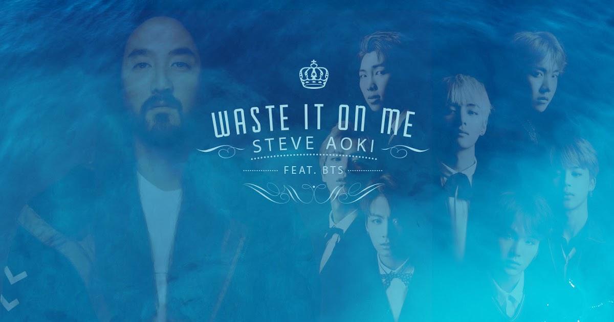 Waste It On Me Steve Aoki Feat Bts Lyrics Notes For Lyre