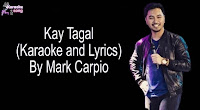 Kay Tagal By Mark Carpio free download (karaoke, mp3, minus one and lyrics.