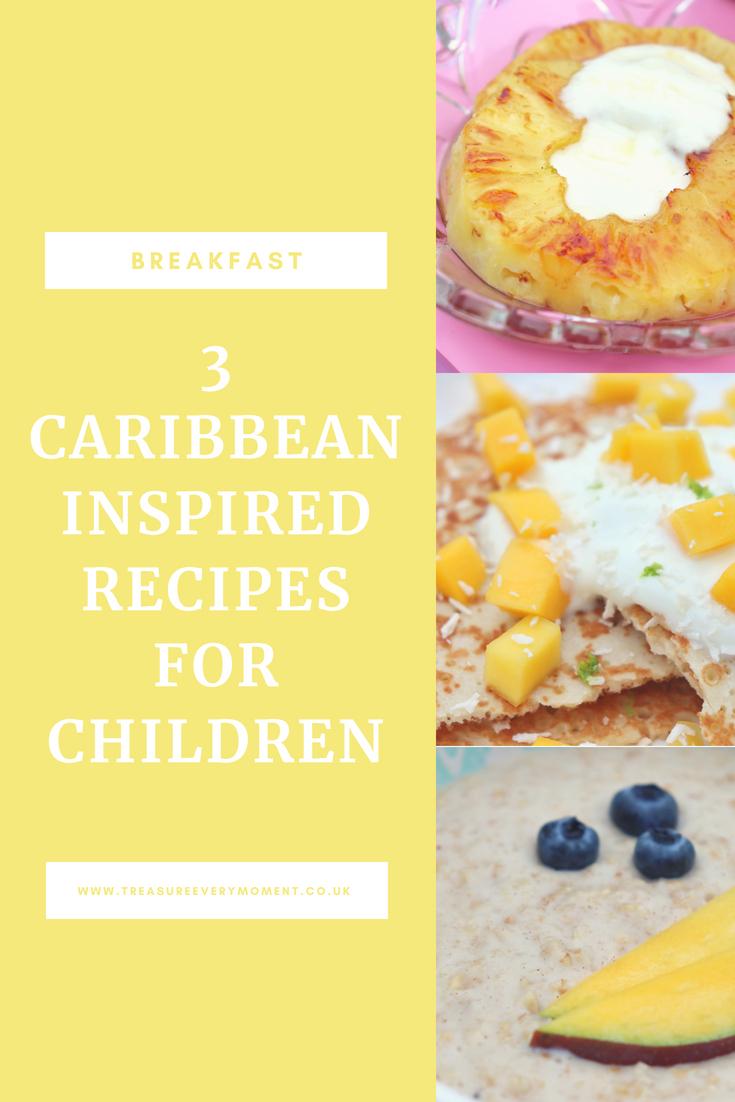 BREAKFAST: Three Caribbean Inspired Recipes for Children