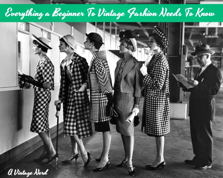 A Vintage Nerd, Retro Lifestyle Blog, Retro Fashion Blog, Everything a Vintage Beginner Needs to Know, Vintage Fashion Tips, Vintage Fashion Beginners, Vintage Blog