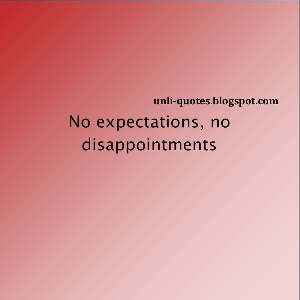 Love Quotes -No expectations, no disappointments - Quotes