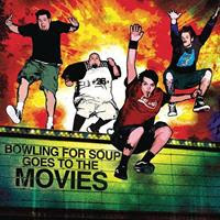 [2005] - Bowling For Soup Goes To The Movies