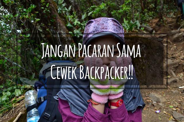 Jangan Pacaran Sama Cewek Backpacker Tiara Rachmawati