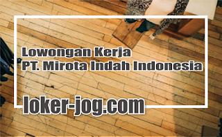 Lowongan Kerja PT. Mirota Indah Indonesia