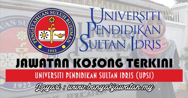 Jawatan Kosong 2017 di Universiti Pendidikan Sultan Idris (UPSI) www.banyakjawatan.my
