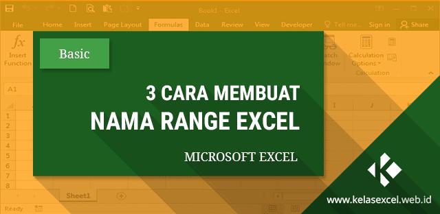 3 Cara Memberi Nama Range Pada Excel