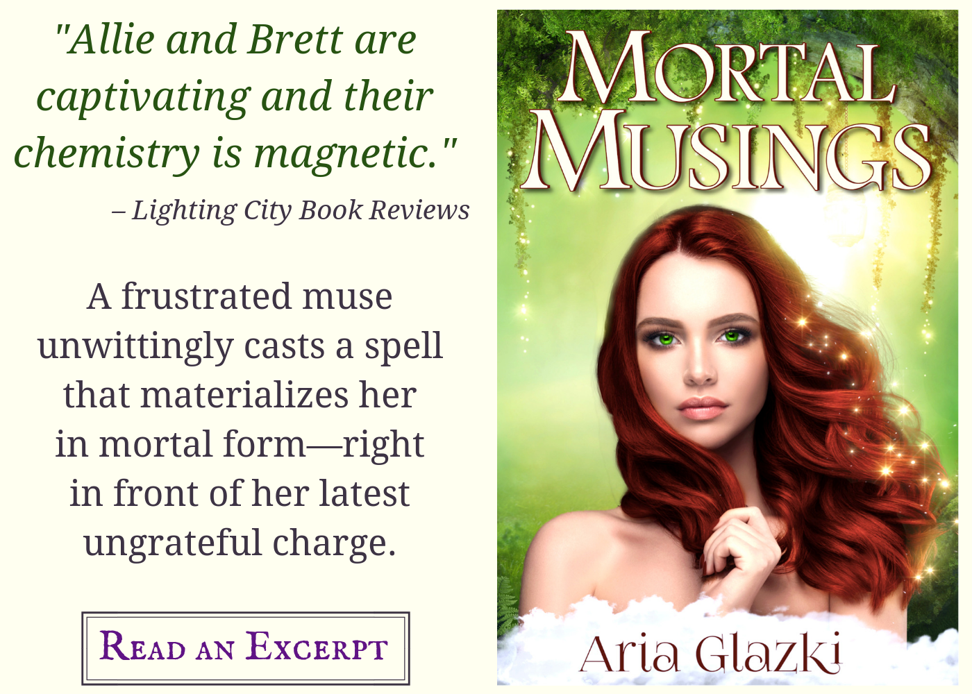 "Image card for Mortal Musings by Aria Glazki, featuring book cover and text: ""Allie an Brett are captivating and their chemistry is magnetic."" —Lightning City Book Reviews A frustrated muse unwittingly casts a spell that materializes her in mortal form—right in front of her latest ungrateful charge. Read an excerpt."
