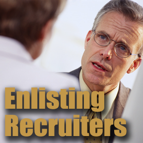 enlisting recruiters in your job search, contacting recruiters, using recruiters in your job search, enlisting a local recruiter in your job search,
