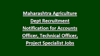 Maharashtra Agriculture Dept Recruitment Notification for Accounts Officer, Technical Officer, Project Specialist Govt Jobs