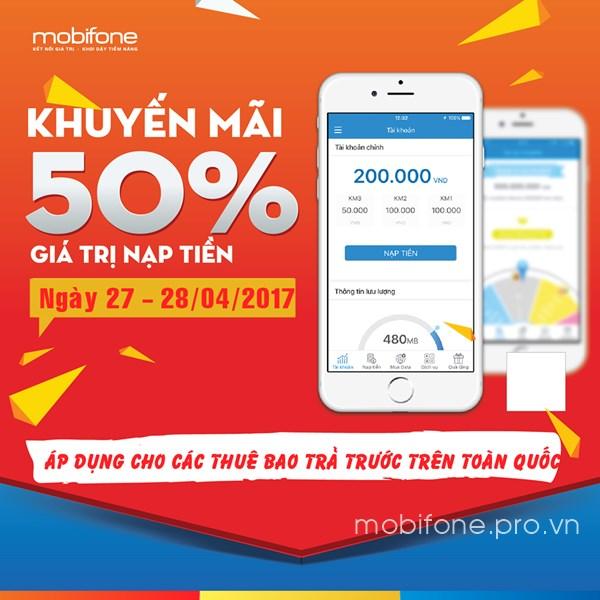 Mobifone khuyến mãi 50% giá trị thẻ nạp ngày 27 và 28/4/2017