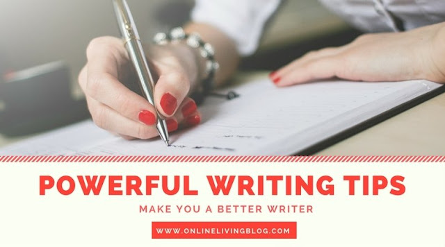 4 Easy Powerful Writing Tips To Make You a Better Writer