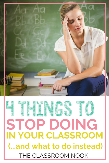 4 Things to STOP Doing In Your Classroom (and what to do instead) Check out these best teaching practices for 21st century classrooms.  Great tips for any elementary classroom #teaching #classroommanagement #elementary