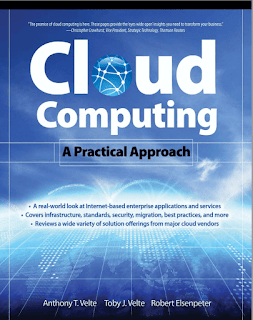Cloud Computing: A Practical Approach by Anthony T. Velte, Toby J. Velte, and Robert Elsenpeter