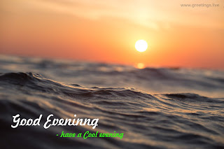 good evening greetings sunset waves