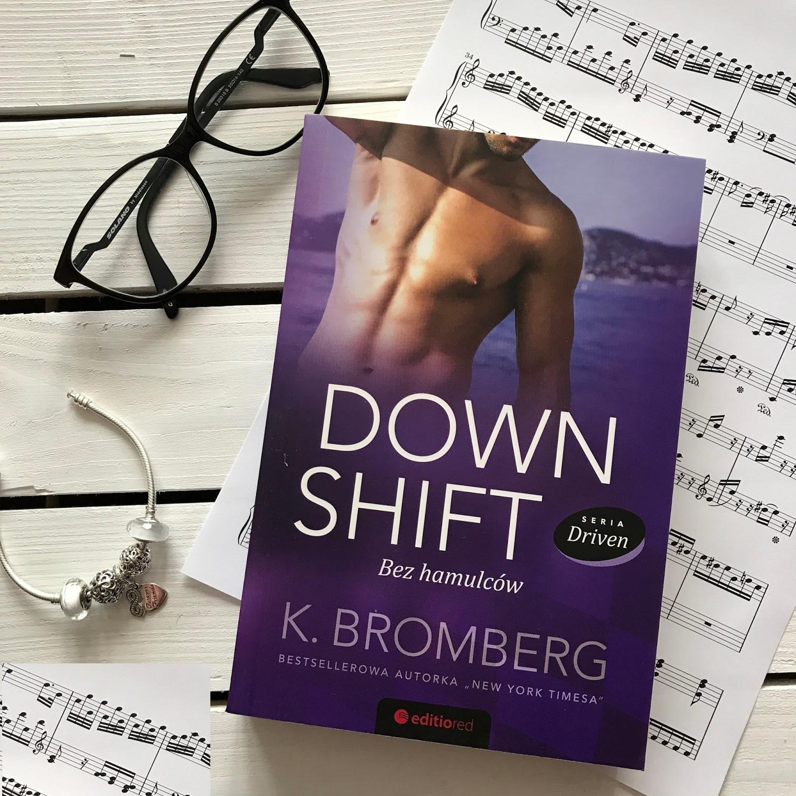 K. Bromberg, Down Shift.Bez hamulców
