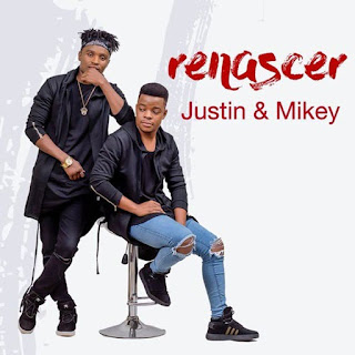 Justin & Mikey - Renascer