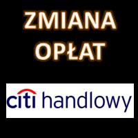 Zmiana opłat i prowizji w Citibanku od 1. marca 2018 r.