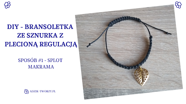 DIY regulowana bransoletka ze sznurka makrama