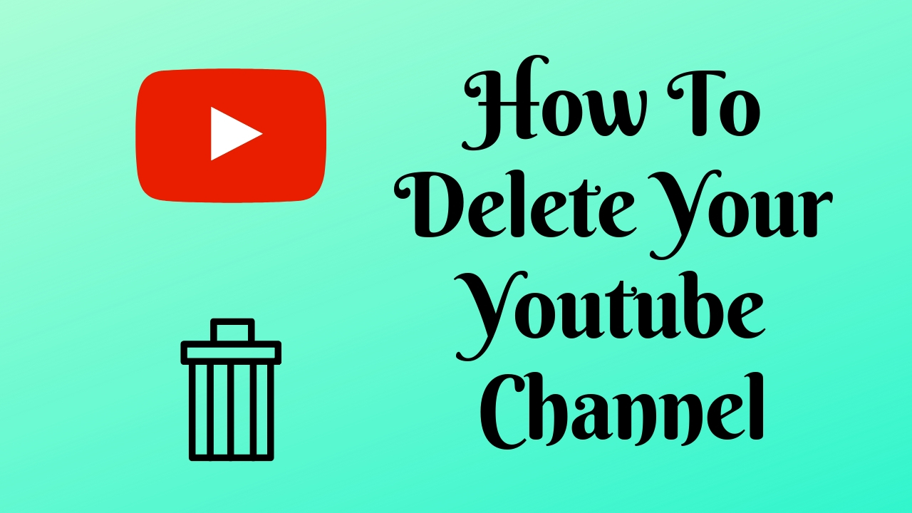 How To Delete Your Channel