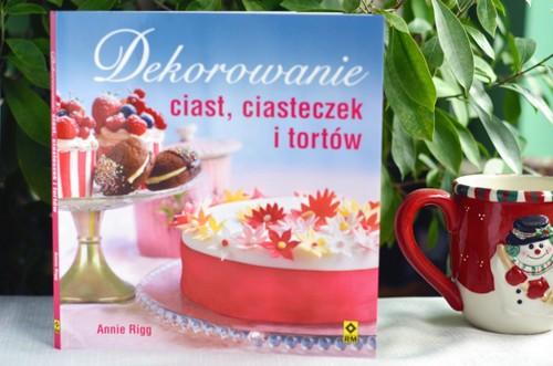 Dekorowanie Ciastciasteczek I Tortów Annie Rigg Kulinarne