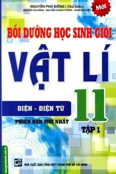 Bồi Dưỡng Học Sinh Giỏi Vật Lý Lớp 11: Tập 1 - Nguyễn Phú Đồng