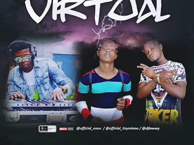DOWNLOAD MP3: Dj Lawy - Virtual Ft. Ene U & Tizy