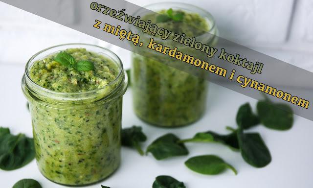 Zielony koktajl z miętą, kardamonem i cynamonem