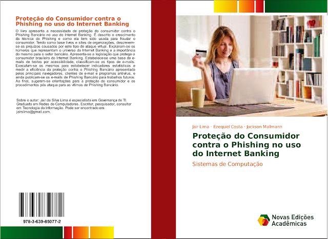 https://www.morebooks.shop/store/gb/book/prote%C3%A7%C3%A3o-do-consumidor-contra-o-phishing-no-uso-do-internet-banking/isbn/978-3-639-85077-2