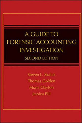 A Guide to Forensic Accounting Investigation by Steven L. Skalak and Thomas W. Golden