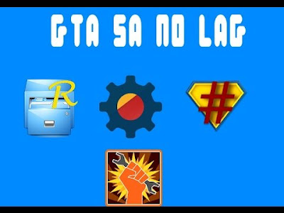 Cara Mengatasi GTA SA Lite Android Lag Atau Force Close