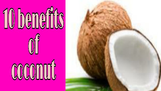 Coconut The Super Food and its Top 10 Health Benefits | 10 amazing health benefits of coconuts oil | health benefits of coconut oil