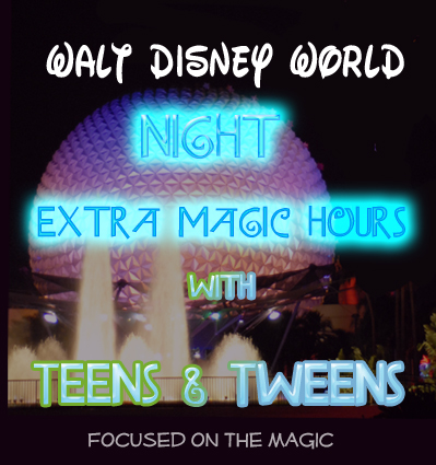Teens Top WDW Extra Magic Hours Attractions at Night