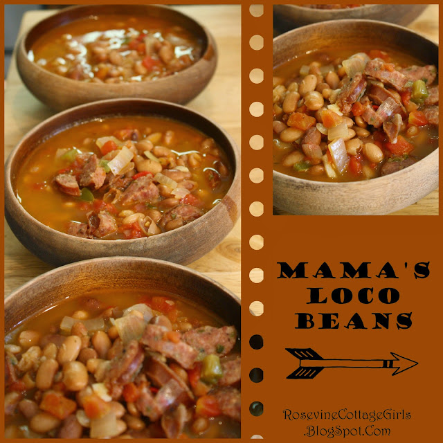 Mama's Loco Beans, How to make beans, how to cook beans by rosevine cottage girls