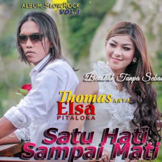 Lirik Lagu Satu Hati Sampai Mati - Thomas Arya & Elsa Pitaloka