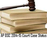 AP DSC 2014-15 Court case status