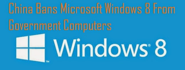 China Bans Microsoft's Windows 8 From Government Computers