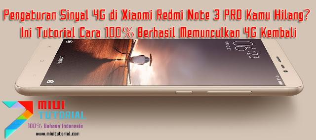 Pengaturan Sinyal 4G di Xiaomi Redmi Note 3 PRO Kamu Hilang? Ini Tutorial Cara 100% Berhasil Memunculkan 4G Kembali