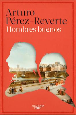 Hombres buenos - Arturo Pérez-Reverte (2015)