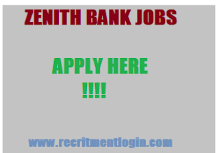 ZENITH BANK LATEST RECRUITMENT 2018