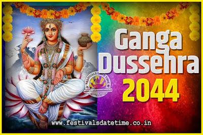 2044 Ganga Dussehra Pooja Date and Time, 2044 Ganga Dussehra Calendar
